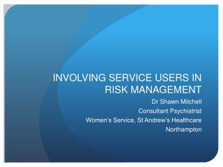 INVOLVING SERVICE USERS IN RISK MANAGEMENT