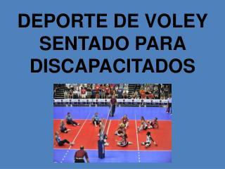 DEPORTE DE VOLEY SENTADO PARA DISCAPACITADOS