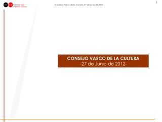 CONSEJO VASCO DE LA CULTURA  -27 de Junio de 2012-