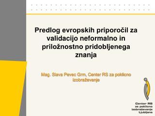 Predlog evropskih priporocil za validacijo neformalno in prilo nostno pridobljenega znanja