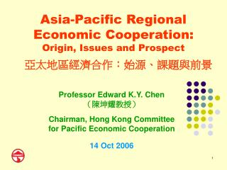 Asia-Pacific Regional  Economic Cooperation: Origin, Issues and Prospect