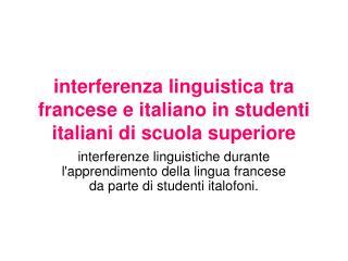 Interferenza linguistica tra francese e italiano in studenti italiani di scuola superiore