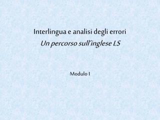 Interlingua e analisi degli errori Un percorso sull inglese LS