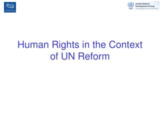 Human Rights in the Context of UN Reform