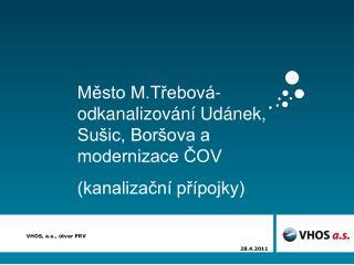 Mesto M.Trebov - odkanalizov n  Ud nek, Su ic, Bor ova a modernizace COV kanalizacn  pr pojky