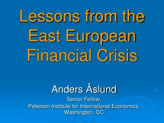 Lessons from the East European Financial Crisis