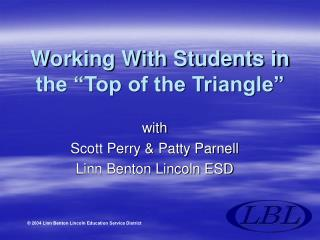 Working With Students in the  Top of the Triangle