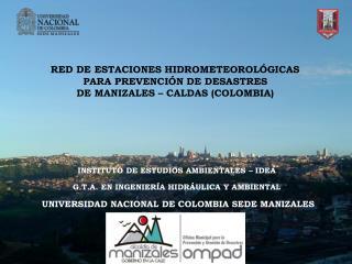 INSTITUTO DE ESTUDIOS AMBIENTALES   IDEA  G.T.A. EN INGENIER A HIDR ULICA Y AMBIENTAL   UNIVERSIDAD NACIONAL DE COLOMBIA