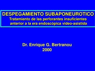 DESPEGAMIENTO SUBAPONEUROTICO Tratamiento de las perforantes insuficientes  anterior a la era endosc pica video-asistida