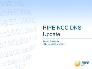 RIPE NCC DNS Update