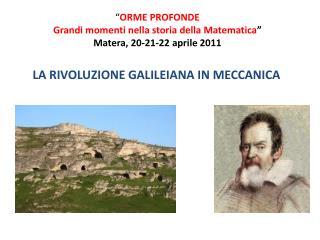 ORME PROFONDE Grandi momenti nella storia della Matematica  Matera, 20-21-22 aprile 2011