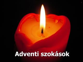 Adventi szok sok