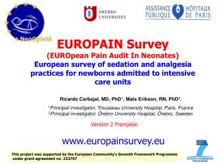 EUROPAIN Survey EUROpean Pain Audit In Neonates European survey of sedation and analgesia practices for newborns admitte