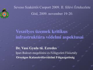 Seveso Szak rtoi Csoport 2009. II. f l vi  rtekezlete G d, 2009. november 19-20.
