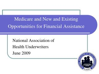 Medicare and New and Existing Opportunities for Financial Assistance