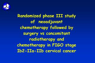 Randomized phase III study of neoadjuvant chemotherapy followed by surgery vs concomitant radiotherapy and chemotherapy