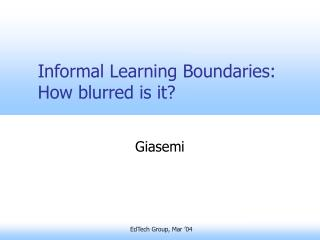 Informal Learning Boundaries: How blurred is it