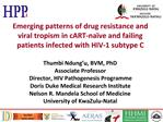 Emerging patterns of drug resistance and viral tropism in cART-na ve and failing patients infected with HIV-1 subtype C