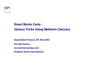 Smart Monte Carlo: Various Tricks Using Malliavin Calculus  Quantitative Finance, NY, Nov 2002 Eric Benhamou eric.benham