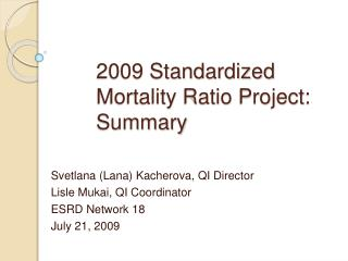 2009 Standardized Mortality Ratio Project: Summary