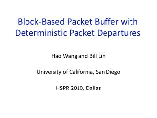Block-Based Packet Buffer with Deterministic Packet Departures