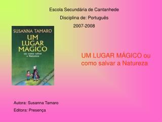 Escola Secund ria de Cantanhede Disciplina de: Portugu s 2007-2008