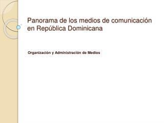 Panorama de los medios de comunicaci n en Rep blica Dominicana