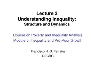 Lecture 3 Understanding Inequality: Structure and Dynamics