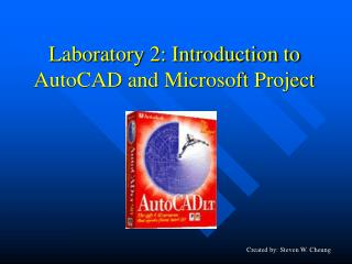 Laboratory 2: Introduction to AutoCAD and Microsoft Project
