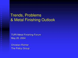 Trends, Problems  Metal Finishing Outlook