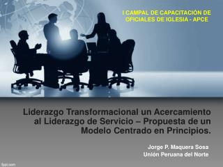 Liderazgo Transformacional un Acercamiento al Liderazgo de Servicio   Propuesta de un Modelo Centrado en Principios.
