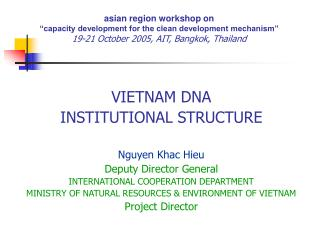 Asian region workshop on   capacity development for the clean development mechanism  19-21 October 2005, AIT, Bangkok, T