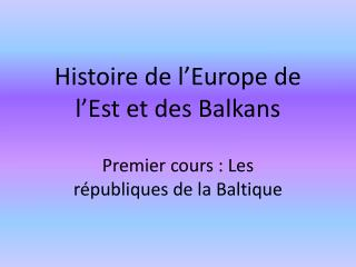 Histoire de l Europe de l Est et des Balkans