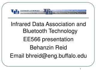 Infrared Data Association and Bluetooth Technology EE566 presentation Behanzin Reid Email bhreideng.buffalo