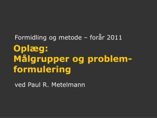 Formidling og metode   for r 2011