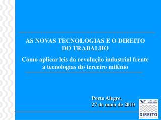 AS NOVAS TECNOLOGIAS E O DIREITO  DO TRABALHO  Como aplicar leis da revolu  o industrial frente a tecnologias do terceir