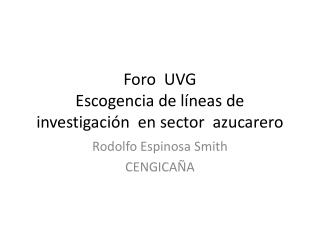 Foro  UVG Escogencia de l neas de investigaci n  en sector  azucarero