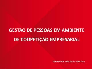 GEST O DE PESSOAS EM AMBIENTE DE COOPETI  O EMPRESARIAL