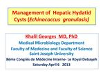 Management of  Hepatic Hydatid Cysts Echinococcus  granulosis