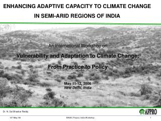 ENHANCING ADAPTIVE CAPACITY TO CLIMATE CHANGE  IN SEMI-ARID REGIONS OF INDIA