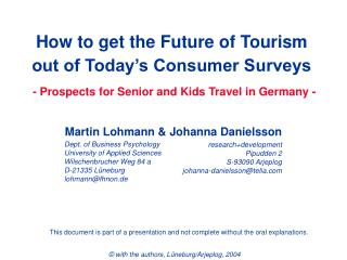 How to get the Future of Tourism out of Today s Consumer Surveys     - Prospects for Senior and Kids Travel in Germany -