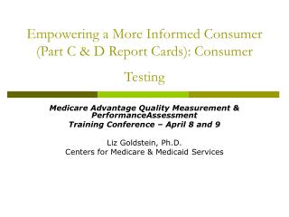 Empowering a More Informed Consumer  Part C  D Report Cards: Consumer Testing