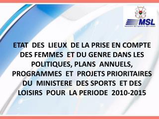 ETAT  DES  LIEUX  DE LA PRISE EN COMPTE DES FEMMES  ET DU GENRE DANS LES POLITIQUES, PLANS  ANNUELS, PROGRAMMES  ET  PRO