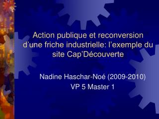 Action publique et reconversion d une friche industrielle: l exemple du site Cap D couverte