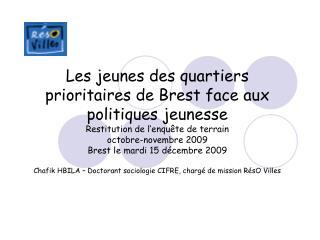 Les jeunes des quartiers prioritaires de Brest face aux politiques jeunesse Restitution de l enqu te de terrain octobre-