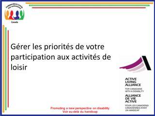 G rer les priorit s de votre  participation aux activit s de loisir