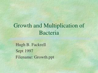 Growth and Multiplication of Bacteria