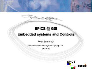 EPICS  GSI  Embedded systems and Controls