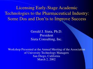 Licensing Early-Stage Academic Technologies to the Pharmaceutical Industry: Some Dos and Don ts to Improve Success