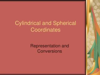 cylindrical and spherical coordinates